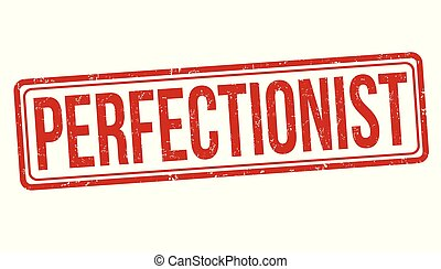 Perfectionist sign or stamp on white background, vector...