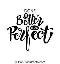 perfetto, motivazionale, quote., mano, meglio, fatto, lettering., paragonato a