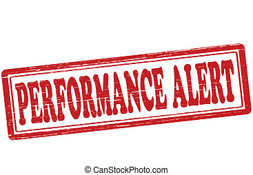 Performance alert - Stamp with text performance alert...