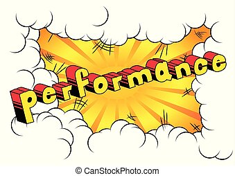 Performance - Comic book word on abstract background.