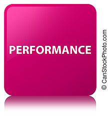 Performance pink square button