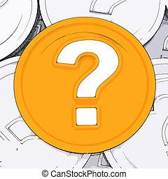 pergunta, querer saber, moeda, aproximadamente, marca, meios...