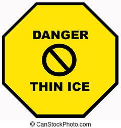 perigo, -, magra, amarela, gelo