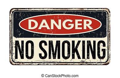 perigo, não, sinal metal, enferrujado, fumar