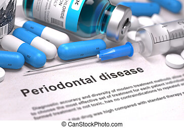 Periodontal Disease - Printed Diagnosis with Blue Pills, Injections and Syringe. Medical Concept with Selective Focus.