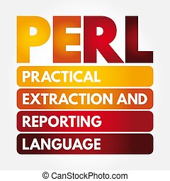 PERL - Practical Extraction and Reporting Language acronym, technology concept background