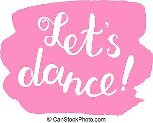 permettere, s, lettering., spazzola, dance.