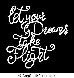 permettere, tuo, fare un sogno, portare volo, ., mano,...