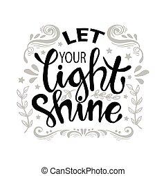 permettere, tuo, luce, shine.