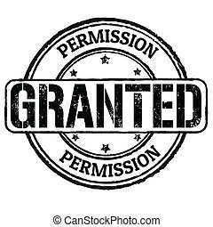 Permission granted stamp - Permission granted grunge rubber...
