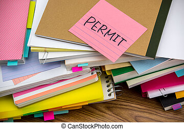 Permit; The Pile of Business Documents on the Desk