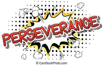 Perseverance - Comic book word. - Perseverance - Comic book ...