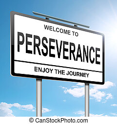 Perseverance concept. - Illustration depicting a roadsign...