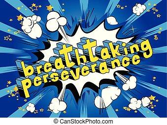 perseveranza, mozzafiato