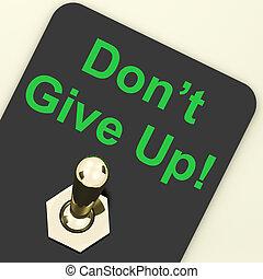 perseverare, dare, su, don?, interruttore, determinazione,...