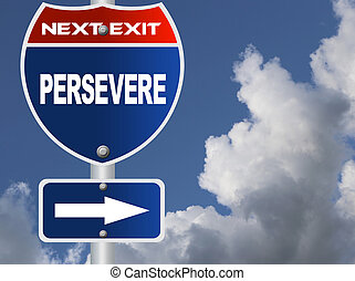 Persevere road sign
