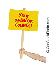 Person holding a sign saying Your opinion counts