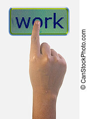 Person Pointing the Word WORK