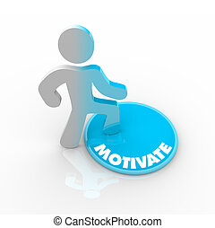 Person Stepping Onto Motivate Button - A person stands onto...