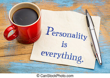 Personality is everything - quote on napkin - Personality is...