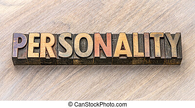 personality - word abstract in vintage letterpress wood type against grained wooden background