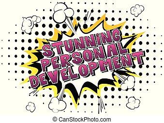personnel, développement, abrutissant