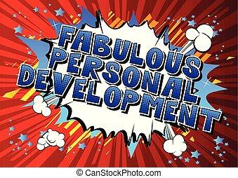personnel, développement, fabuleux