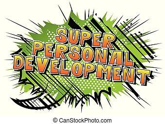 personnel, développement, super