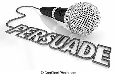 Persuade Convince Argue Microphone Word 3d Illustration