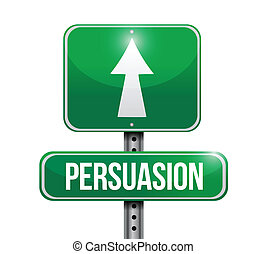 persuasion road sign illustration design over a white background