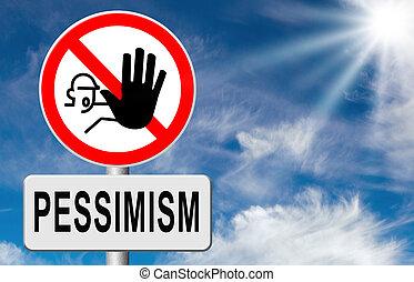 pessimismus, nein