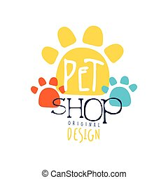 Pet shop logo template original design, colorful badge with paw, hand drawn vector Illustration