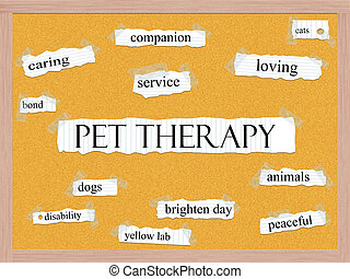 Pet Therapy Corkboard Word Concept with great terms such as caring, service, dog, cat and more.