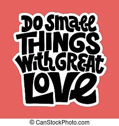 petit, amour, choses, grand