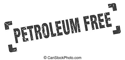 petroleum free stamp. square grunge sign isolated on white background