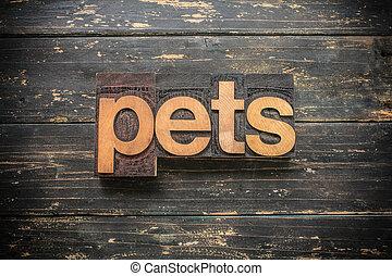 Pets Concept Vintage Wooden Letterpress Type Word