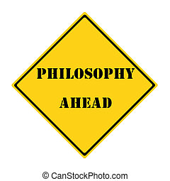 Philosophy Ahead Sign