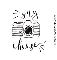 Photo camera with lettering - Say cheese. Hand drawn...