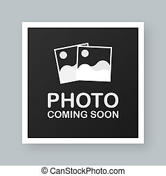 Photo coming soon. Picture frame. Vector stock illustration.