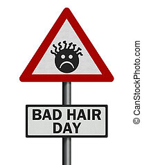 Photo realistic reflective metallic 'bad hair day' sign, isolated on a pure white background.