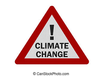 Photo realistic 'climate change' sign, isolated on white -...