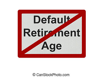 Photo realistic \'default retirement age\' sign - isolated on whit