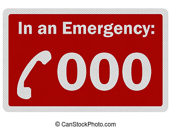 Photo realistic 'Emergency 000' sign, isolated on white -...
