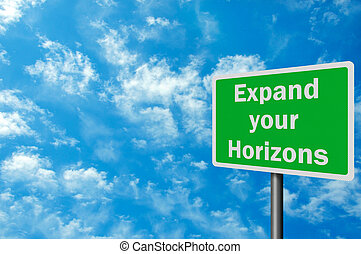 Photo realistic 'expand your horizons' sign, with space for text overlay