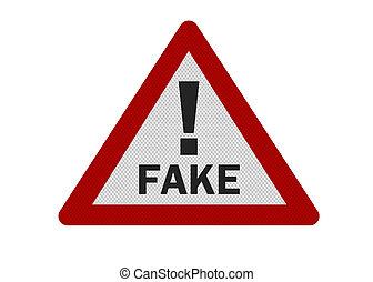 Photo realistic 'fake warning' sign, isolated on white