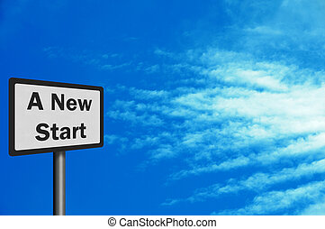 Photo realistic 'new start' sign, with space for text overlay
