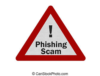 Photo realistic 'phishing scam' sign, isolated on white