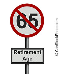 Photo realistic \'retirement age\' sign - isolated on white...