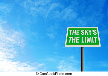 Photo realistic \'the sky\'s the limit\' sign, with space...