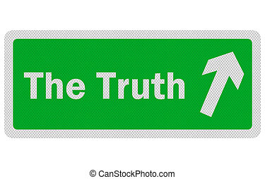 Photo realistic 'The Truth' sign, isolated on white - Photo...